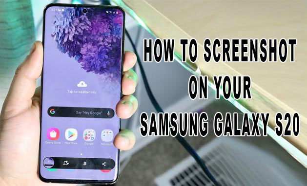 screenshot on galaxy s20